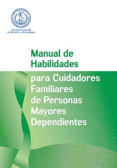 Manual de habilidades para cuidadores familiares de personas mayores dependientes Alzheimer, Chart, Education, Health, Books, Mantra, Diabetes, Diy, Caregiver