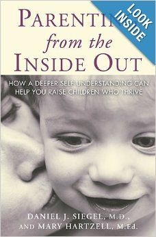 Do you want to be able to offer your heart whole and healed to your child?  This book will assist you as a parent in looking at your own past and childhood experiences and working through issues so that you can best meet your children's needs. Parenting From the Inside Out: Daniel J. Siegel MD, Mary Hartzell