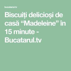 """Biscuiți delicioși de casă """"Madeleine"""" în 15 minute - Bucatarul.tv"""