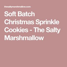 Soft Batch Christmas Sprinkle Cookies - The Salty Marshmallow