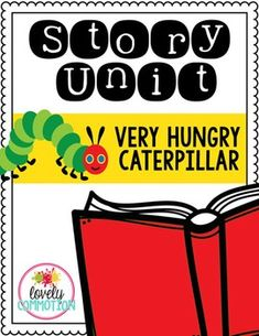 Very Hungry Caterpillar Story Unit