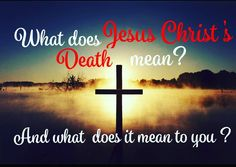 Hey Peeps, I felt lead to share with y'all a question asked on yesterday's Sunday message. Many people ask it in different ways, and some even answer it different. But the Q & A are still the same no matter what: What does Jesus Christ's death mean?...