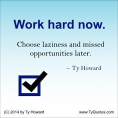 Quotes on Working Hard. Quotes on Hard Work. Quotes on Success. motivation quotes. inspiration quotes. motivational quotes. inspirational quotes. empowerment quotes. Motivation Magazine. Ty Howard. ( MOTIVATIONmagazine.com )