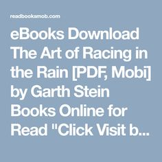 """eBooks Download The Art of Racing in the Rain [PDF, Mobi] by Garth Stein Books Online for Read """"Click Visit button"""" to access full FREE ebook Free Ebooks, Books Online, My Books, Rain, Pdf, Button, Rain Fall, Waterfall, Buttons"""