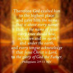 Philippians 2:9-11 NIV