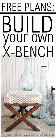 Tutorial for DIY X Leg Upholstered Bench