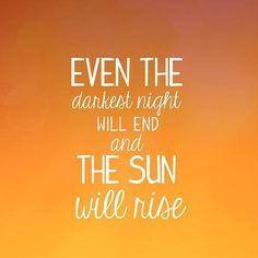 even the darkest night....