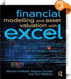 Financial Modelling and Asset Valuation with Excel    ::  <P>Finance is Excel! This book takes you straight into the fascinating world of Excel, the powerful tool for number crunching. In a clear cut language it amalgamates financial theory with Excel providing you with the skills you need to build financial models for private or professional use.Acomprehensiveknowledge of modeling in Excel is becoming increasinglyimportant in a competitive labour market.</P> <P>The chapters in par... Financial Modeling, Online Marketing Tools, Ragnar, Amazing Architecture, Social Networks, Theory, This Book, Knowledge, Language
