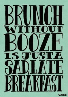 Brunch without booze.....