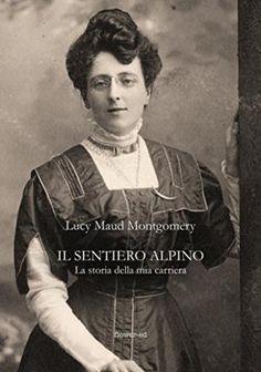 Pubblicata in italiano l'autobiografia di L.M. Montgomery