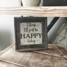 Free Printable - I think I'll Just be Happy Today