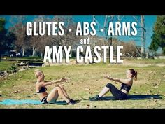 Glutes, Abs, Arms and Amy Castle! - YouTube