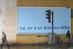 """""""the joy of not being sold anything"""" love this."""