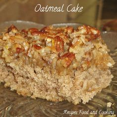 Oatmeal Cake - Old fashioned oatmeal cake, it has a crunchy oatmeal topping. Recipes, Food and Cooking