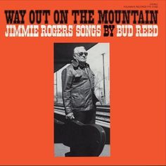 Way Out on the Mountain: Jimmie Rodgers' Songs by Bud Reed [CD]