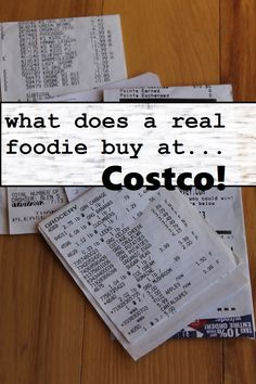 What does a real foodie buy at Costco? Sourcing organic, natural and healthy groceries on the cheap (and the fun stuff too!).