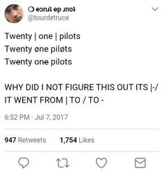 So do we start typing it like this: twēnty onē pilots Make You Believe, What Do You Mean, Music Stuff, My Music, New Profile Pic, Screamo, Tyler And Josh, Top Memes, Staying Alive