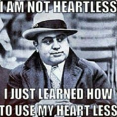 Al Capone met gangster Johnny Torrio and was seduced by Torrio's lifestyle. Strong Quotes, Wise Quotes, Great Quotes, Funny Quotes, Inspirational Quotes, Motivational, Mob Quotes, Cheeky Quotes, Tupac Quotes