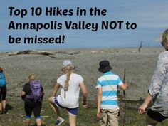 Top 10 Hikes in the Annapolis Valley