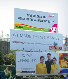 Brand wars among three Indian airlines companies. Jet Airways came-up with a simple billboard, attacked by Kingfisher and finished by GoAir.