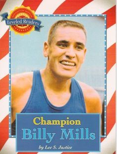 Champion Billy Mills (Leveled Readers, 1-51641, 3FOG) by Lee S. Justice #DOEBibliography