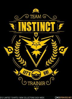 Team Instinct is available on t-shirts, hoodies, tank tops, and more until 7/18…