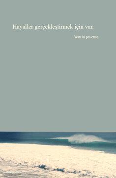 Hayaller gerçekleştirmek için var. Yeter ki pes etme... How I Feel, Feelings, Beach, Water, Motto, Outdoor, Gripe Water, Outdoors, The Beach