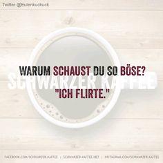 Warum Schaust Du So Bose Ich Flirte Shares Humor Deutsch Manner Humor
