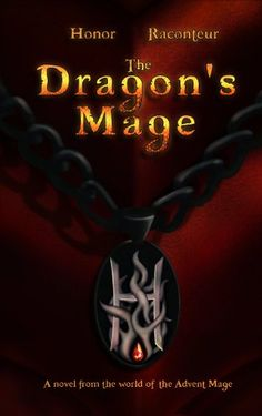 The Dragon's Mage (Advent Mage Cycle Book Books For Teens, Teen Books, Childrens Books, Fantasy Books, Fantasy Series, Summer Reading 2017, Books 2016, 2017 Books, Valentines Day Book