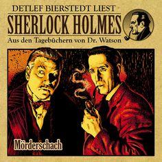 Mörderschach (Sherlock Holmes: Aus den Tagebüchern von Dr. Watson) by Sherlock Holmes