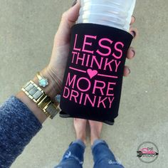 Drink Koozie  Less Thinky More Drinky Koozie  by TheSisterStudio