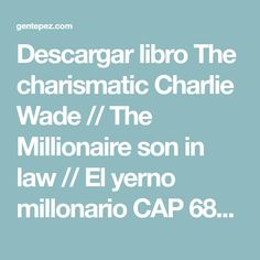 Descargar libro The charismatic Charlie Wade // The Millionaire son in law // El yerno millonario CAP 681 999 .. Lord Leaf. Lord Leaf The charismatic Charlie Wade // The Millionaire son in law // El yerno millonario... Bullet Journal Month, Real Madrid Football, Son In Law, Digital Marketing, Sons, Nara, Arduino, Happy, Frases