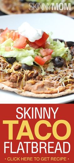 Our recipe for Skinny Taco Flatbread. So, so good! Your entire family will love this one.