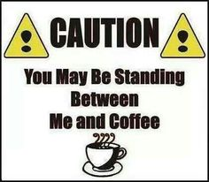 #Coffee Caution -- I really need a sleep shirt with this on the front!
