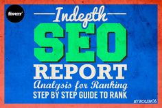 create an SEO Report to get you to the first page by bolshol