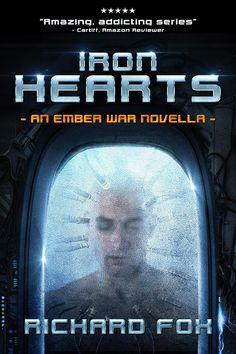 IRON HEARTS - AN EMBER WAR NOVELLA by RICHARD FOX