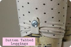 As you can see, these poor leggings needed an update. When I saw these cute button tabbed leggings from Tea Collection , I knew that would. Sewing Pants, Sewing Kids Clothes, Sewing For Kids, Baby Sewing, Free Sewing, Craft Tutorials, Sewing Tutorials, Sewing Projects, Sewing Tips