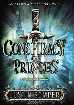 A Conspiracy of Princes Allies and Assassins