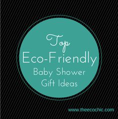 Top Baby Shower Gift Ideas for Eco-Friendly Parents