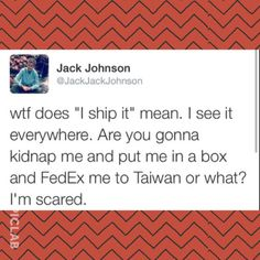 Hahaha! Only certain people I'm understand what shipping is ((:<<< Truth lol Johnson needs to do his research