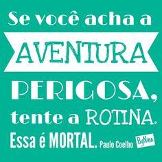 """@instabynina's photo: """"#regram pra uma vida mais emocionante! Bom final de semana!!! #aventura #frases #vida #instabynina"""""""
