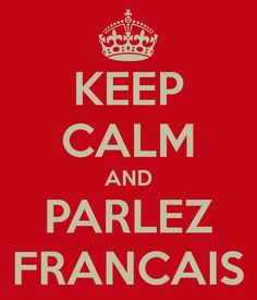 I just created this for my first day of teaching French tomorrow....  KEEP CALM AND PARLEZ FRANCAIS