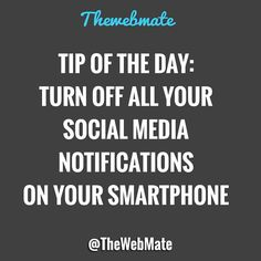 One of the biggest problems of the digital age is the information overload. Notifications and social media are over distracting that's why you need to turn off all the notifications and see them just in specific moments during the day. It will help you being more productive!  Have a great day! by thewebmate
