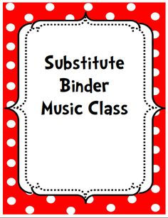 Downloadable Binder for Emergency or Planned Substitute in the Music Room.  Binder organization and a plethora of activities for non-music substitutes or music substitutes.