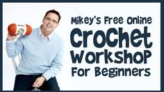 This new crochet workshop has been re-filmed with a typical Mikey Workshop in mind.