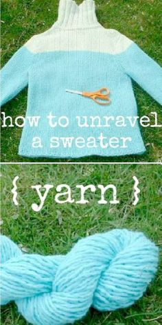 How To Unravel a sweater for the yarn! - 20 Inasnely Clever Yarn Hacks That Will Make Your Next Project Easier!