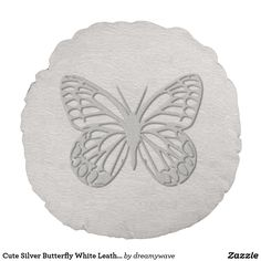 Shop Cute Silver Butterfly White Leather Round Pillow created by dreamywave. Colorful Pillows, Decorative Throw Pillows, White Leather, Soft Leather, Grey Pillows, Round Pillow, Leather Texture, White Rooms, White Decor