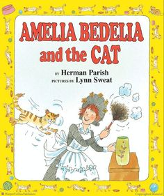 Amelia Bedelia and the Cat by Herman Parish, Illustrated by Lynn Sweat