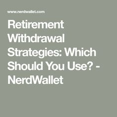 Retirement Withdrawal Strategies: Which Should You Use? Retirement Withdrawal Strategies: Which Should You Use? Retirement Survival Kit, Retirement Financial Planning, Retirement Strategies, Retirement Advice, Retirement Cards, Saving For Retirement, Retirement Benefits, Retirement Party Cakes, Military Retirement Parties