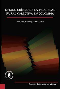 Libro Impreso Estado crítico de la propiedad rural colectiva en Colombia  Editorial Universidad del Rosario-uros c9602e9a3ad6b